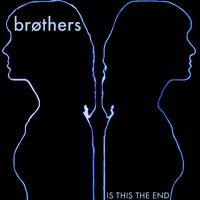 Brøthers Is This The End Artwork