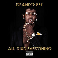 Listen to a new electro song All Bird Everything (Grandtheft Edit) - Trinidad James x DJ Snake