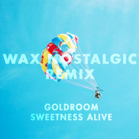 Goldroom Sweetness Alive (Wax Nostalgic Remix) Artwork
