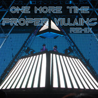 Listen to a new electro song One More Time (Proper Villains Remix) - Daft Punk