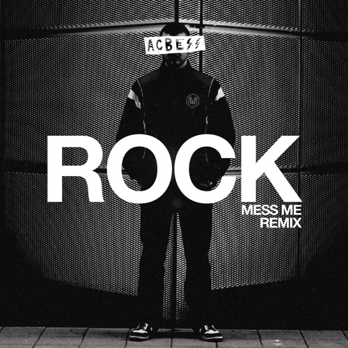 Acbess - Rock (Mess Me official Remix) FREE DOWNLOAD by Mess Me
