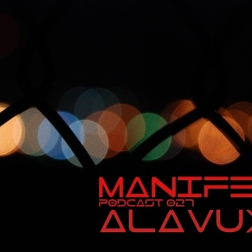 Manifest Podcast 027 - Alavux by Manifest Podcast