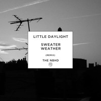 The Neighbourhood Sweater Weather (Little Daylight Remix) Artwork
