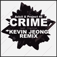 Listen to a new electro song Crime (Kevin Jeong Remix) - Avicii and Project 46 (ft. Daphne)