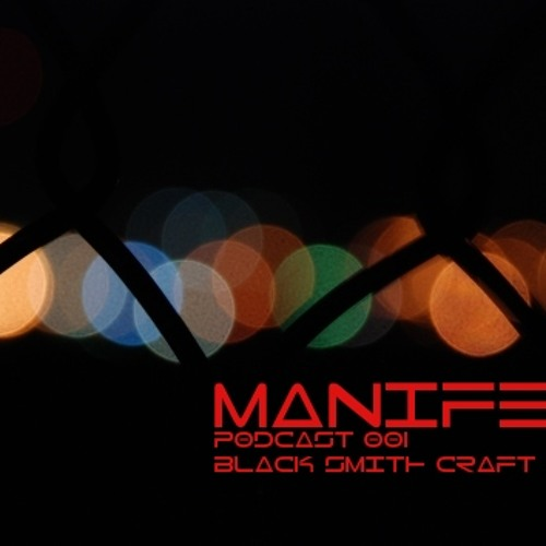 Manifest Podcast 001 - Black Smith Craft by Manifest Podcast