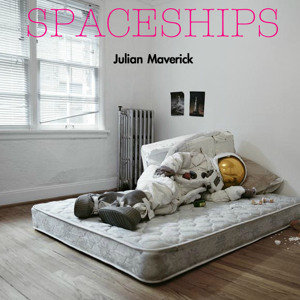 Spaceships by Julian Maverick