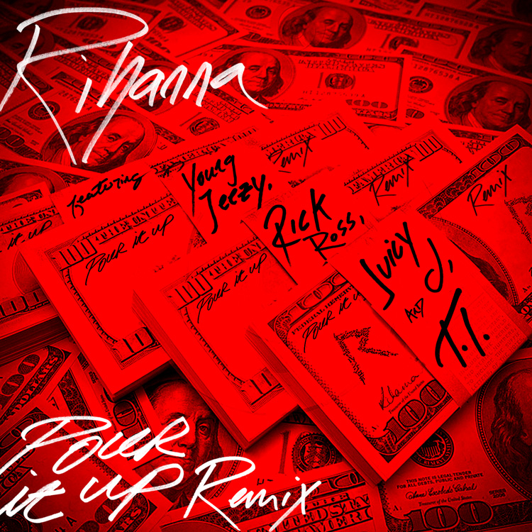 Audio: Rihanna ft. Young Jeezy, Rick Ross, Juicy J. & T.I.   Pour It Up (Remix)