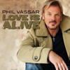 Free Download Phil Vassar - Love Is A Live Radio Edit Mp3