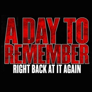 Right Back at It Again (Live) - A Day to Remember by ... A Day To Remember Right Back At It Again