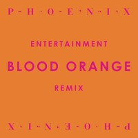 Phoenix Entertainment (Blood Orange Remix) Artwork