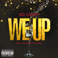 Listen to a new hiphop song We Up (feat. Kendrick Lamar) - 50 Cent