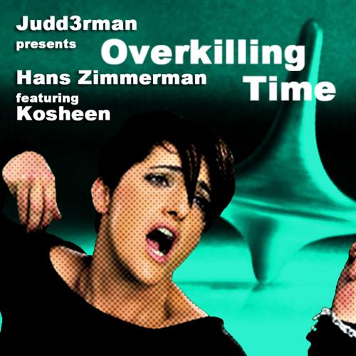 Overkilling Time (Hans Zimmerman, Koshee