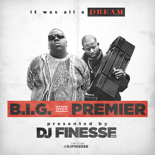 B.I.G. over Premier by DjFinesseNYC
