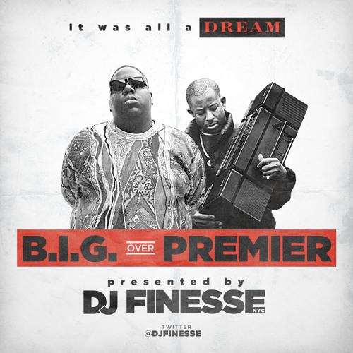 B.I.G. over Premier by DjFinesseNYC