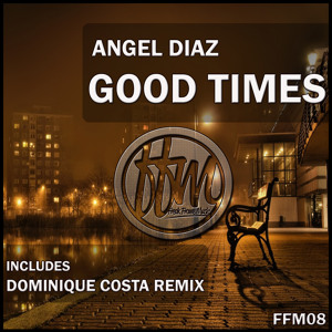 Angel Diaz - Good Times (Original Mix) SC