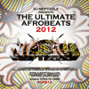 DJ Neptizzle Presents: Ultimate Afrobeats 2012 #UAB12