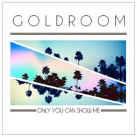 Goldroom Only You Can Show Me Ft. Mereki Beach (The Knocks Remix) Artwork