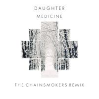 Listen to a new electro song Medicine (The Chainsmokers Remix) - Daughter