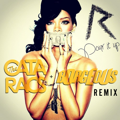 Pour It Up (The Cataracs & Borgeous Remix)