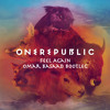 One Republic - Feel Again (Omar Basaad Bootleg)