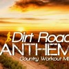 Steady130 Presents: Dirt Road Anthem (Country Workout Mix)