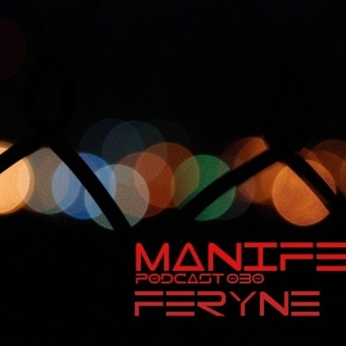 Manifest Podcast 030 - Feryne by Manifest Podcast