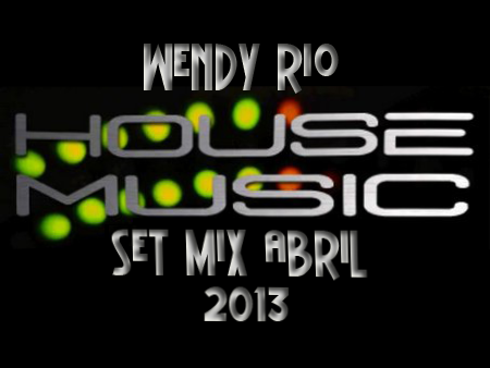 Wendy Rio Set Mix - Abril 2013