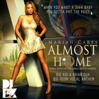 Almost Home (Big Kid & Brian Cua Big Room Vocal Anthem)