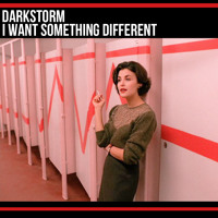 Darkstorm I Want Something Different Artwork