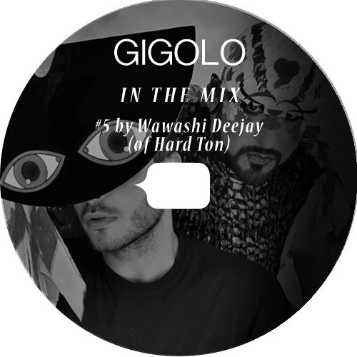2013.04.07 - GIGOLO In The Mix #005 by Wawashi Deejay (Hard Ton) Artworks-000044889503-tcusth-original