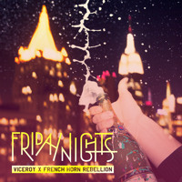 Listen to a new electro song Friday Nights - Viceroy and French Horn Rebellion