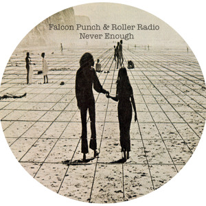 Never Enough by Falcon Punch & Roller Radio