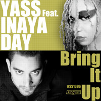 Yass Feat. Inaya Day - Bring it Up (Classic mix)