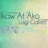 Ikaw At Ako (Tj Monterde) Cover - Luigi Galvez