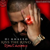 DJ Khaled - Kiss the Ring DOWNLOAD @ DJMaCMusic.com FULL 12 Track DJ MaC AlbuMixx)