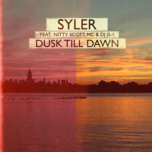 Audio: Syler ft. DJ JS 1 & Nitty Scott, MC   Dusk Till Dawn