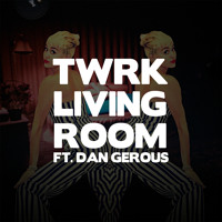 Listen to a new hiphop song Living Room (ft. Dan Gerous) - TWRK