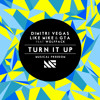 Dimitri Vegas, Like Mike & GTA ft Wolfpack - Turn It Up - OUT NOW ON TIESTO'S MUSICAL FREEDOM album artwork
