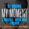 DJ Drama- My Moment (Feat. 2 Chainz, Meek Mill & Jeremih)(DJ Unchart3d's Trap That S*** Bootleg)
