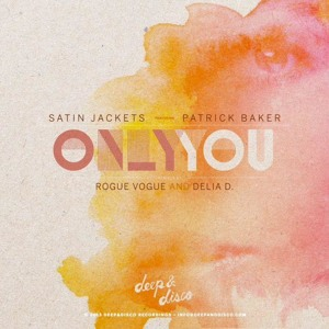 Only You (Original Mix) [96kbit] by Satin Jackets feat. Patrick Baker