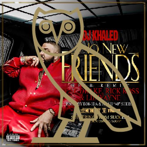 Download DJ Khaled ~ No New Friends (SFTB Remix) Feat. Drake, Rick Ross & Lil Wayne by octobersveryown Mp3 Download MP3