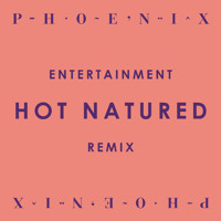 Listen to a new rock song Entertainment (Hot Natured Remix) - Phoenix