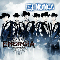La Energia Nortena Mix ( purozacatecasdj's)  mixed by dj nunca