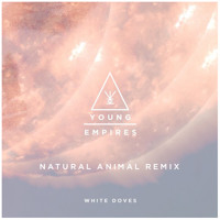 Young Empires White Doves (Natural Animal Remix) Artwork