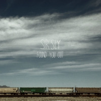 Sir Sly Found You Out Artwork