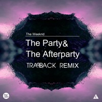 Listen to a new electro song The Party and The After Party (Trapback Remix) - The Weeknd