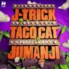 J Trick And Taco Cat Ft Feral Is Kinky Jumanji Original Mix Mp3