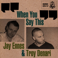 Jay Ennes/Troy Denari When You Say This (Applebottom Remix) Artwork