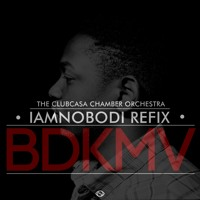 IAMNOBODI BDKMV Refix (Ft. The Clubcasa Chamber Orchestra) Artwork