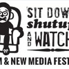 SitDownShutup&Watch Film and New Media Festival. seen to your  friends